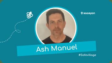 Ash Manuel on the Saasyan SafeVillage