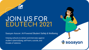 Saasyan bringing AI-Powered Student Safety & Wellbeing at EduTECH 2021