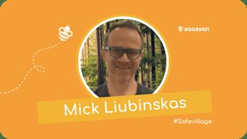 Mick Liubinskas on Saasyan #SafeVillage